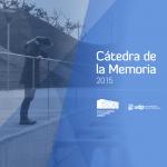 """""""ARTE Y MEMORIA"""", EJE TEMÁTICO DE CÁTEDRA DE LA MEMORIA 2015"""