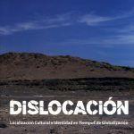 PRESENTAN EN CHILE CATÁLOGOS DEL PROYECTO DISLOCACIÓN