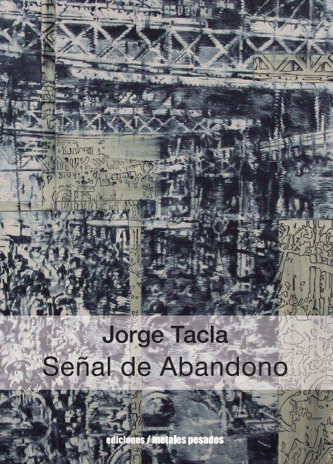 JORGE TACLA. SEÑAL DE ABANDONO