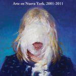 GREATEST HITS. ARTE EN NUEVA YORK 2001-2011, DE CHRISTIAN VIVEROS-FAUNÉ