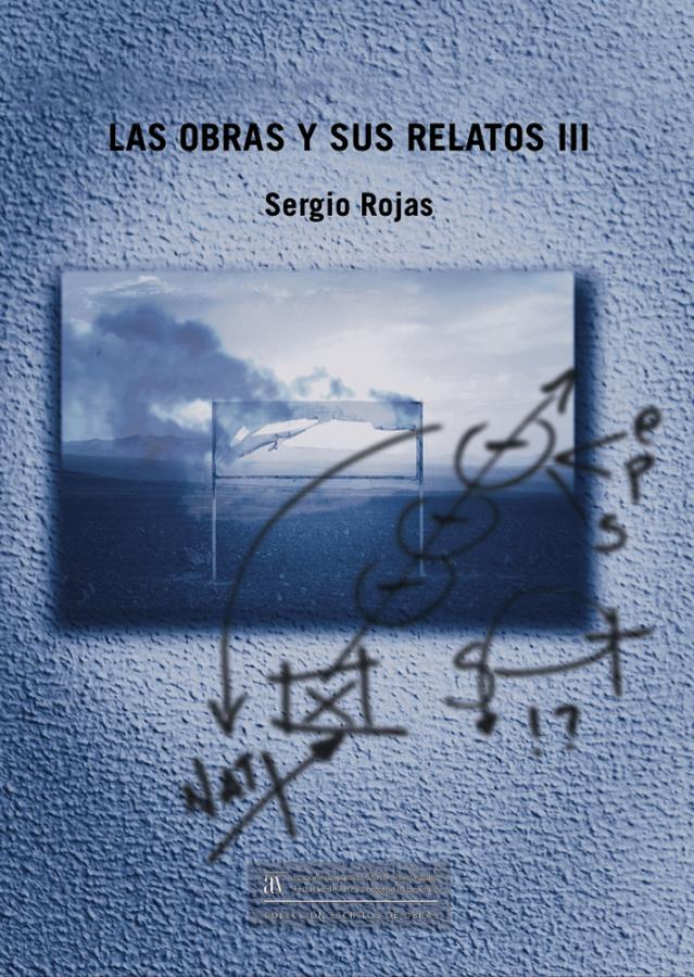 """Portada de """"Las obras y sus relatos III"""", de Sergio Rojas. Cortesía del autor"""