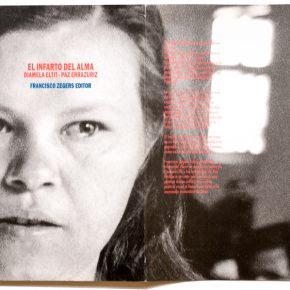 El Infarto del Alma, de Damiela Eltit y Paz Errázuriz, Francisco Zegers Editor. Foto:Miguel Morales para Pólvora Editorial