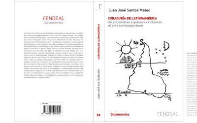 CURADURÍA DE LATINOAMÉRICA. 20 ENTREVISTAS A QUIENES CAMBIARON EL ARTE CONTEMPORÁNEO