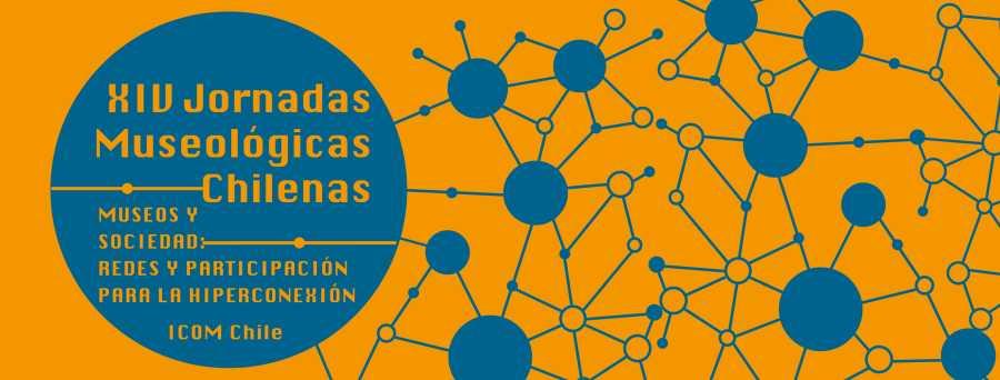 MUSEOS HIPERCONECTADOS. XIV JORNADAS MUSEOLÓGICAS CHILENAS