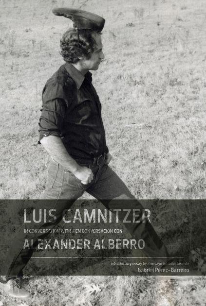 Luis Camnitzer en Conversación con Alexander Alberro, Publicaciones Fundación/Colección Cisneros, 2015. Cortesía: CPPC