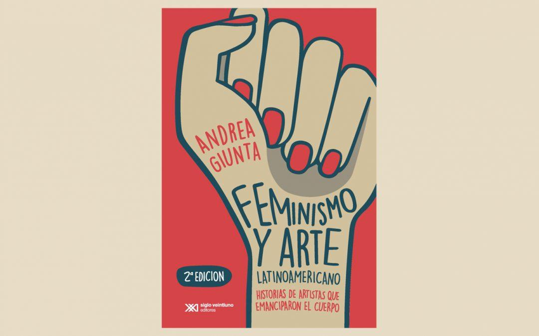 FEMINISMO Y ARTE LATINOAMERICANO, DE ANDREA GIUNTA