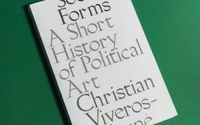 SOCIAL FORMS: A SHORT HISTORY OF POLITICAL ART*