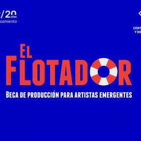 CONVOCATORIA EL FLOTADOR: BECA DE PRODUCCIÓN PARA ARTISTAS EMERGENTES