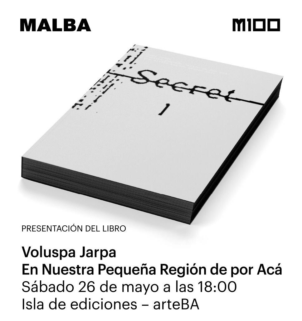 Voluspa Jarpa. En nuestra pequeña región de por acá, editado por Voluspa Jarpa y Agustín Pérez Rubio (co-producido por Editorial MALBA y Matucana 100, Santiago)