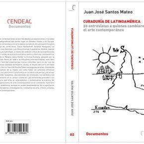 Juan José Santos, Curaduría de Latinoamérica. 20 entrevistas a quienes cambiaron el arte contemporáneo