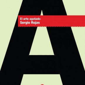 El arte agotado, de Sergio Rojas. Portada diseñada por el artista visual Joaquín Cociña. Cortesía del artista