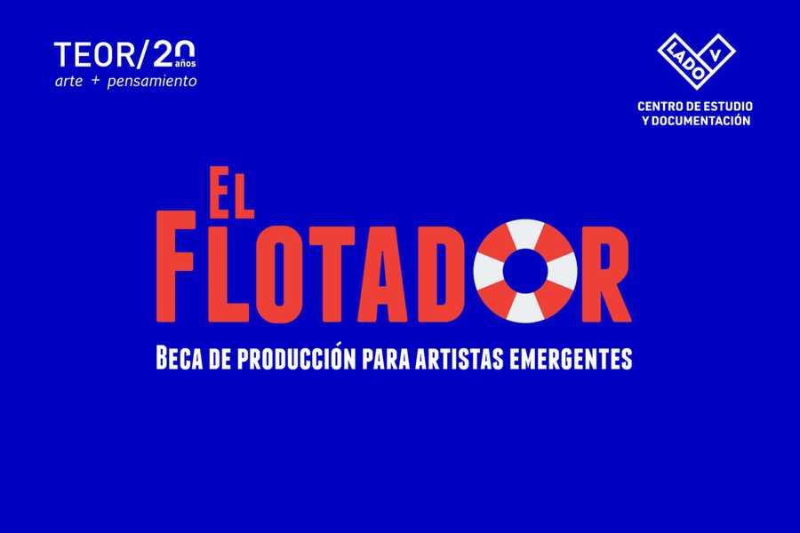 EL FLOTADOR: BECA DE PRODUCCIÓN PARA ARTISTAS EMERGENTES