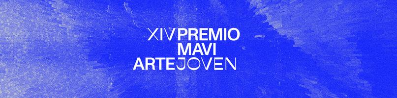CONVOCATORIA: PREMIO MAVI ARTE JOVEN 2020